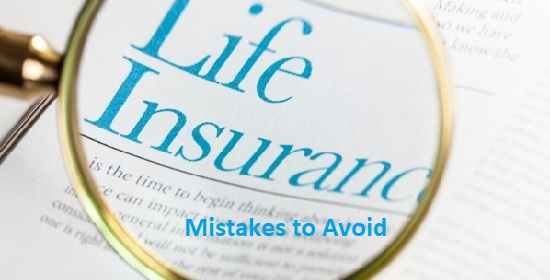 Life Insurance Mistakes to Avoid